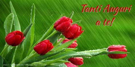 auguri compleanno con fiori cartoline con fiori tanti auguri compleanno
