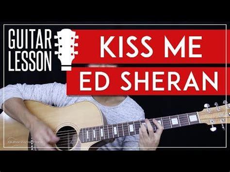 ed sheeran kiss me mp3 download musicpleer kiss me tabs free mp3 download