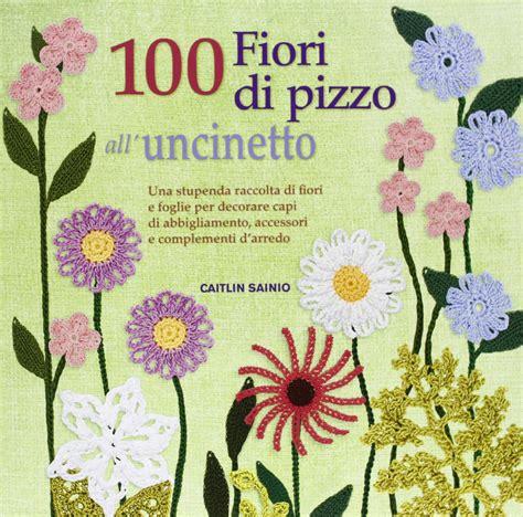 fiori all uncinetto schemi gratis pizzi uncinetto schemi gratis