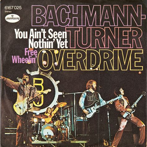 bachman turner overdrive you ain t seen nothing yet you ain t seen nothin yet bachman turner overdrive bto