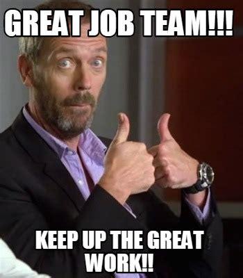 Great Job Meme - great team meme images reverse search
