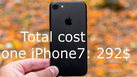 how much is a how much does it cost to build the iphone 7 youtube