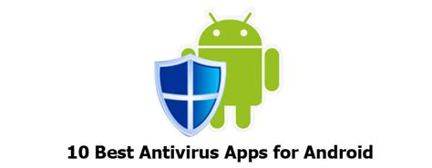 antivirus apps for android 10 best antivirus app for android to stay out of the android er