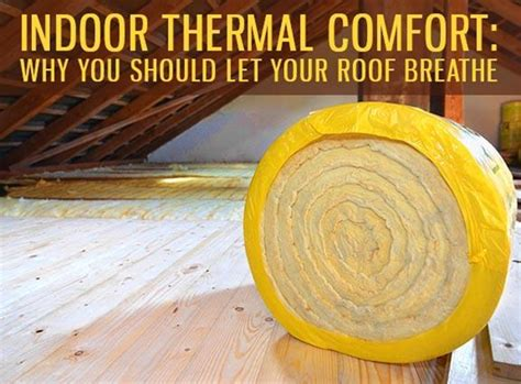 indoor thermal comfort indoor thermal comfort why you should let your roof breathe