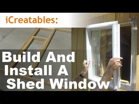 Installing A Window In A Shed by How To Build And Install A Shed Window