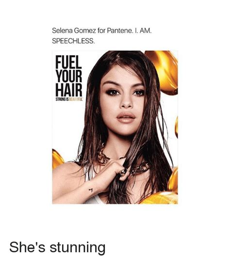 Selena Gomez Memes - selena gomez for pantene i am speechless fuel your strong