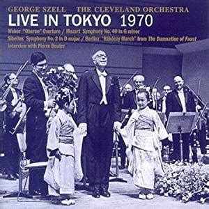 Szell Live In Tokyo by George Szell The Cleveland Orchestra Live In Tokyo 1970