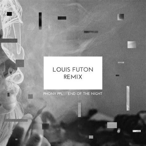 Ms Louis Futon Remix by Phony Ppl End Of The Louis Futon Remix Rtt
