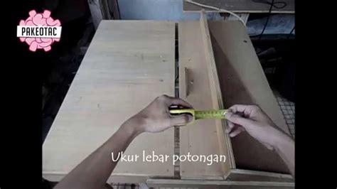 Meja Potong Kayu cara menggunakan table saw meja potong