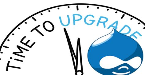 Time To Upgrade by Drupal Website Update And Upgrade Services