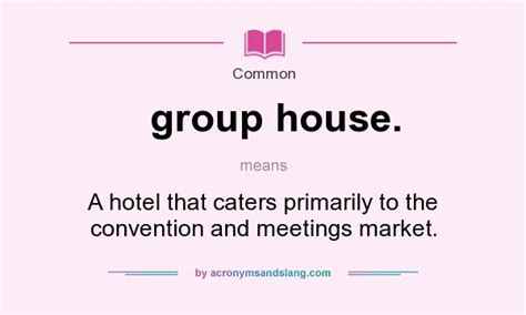 what does house mean what does group house mean definition of group house group house stands for a