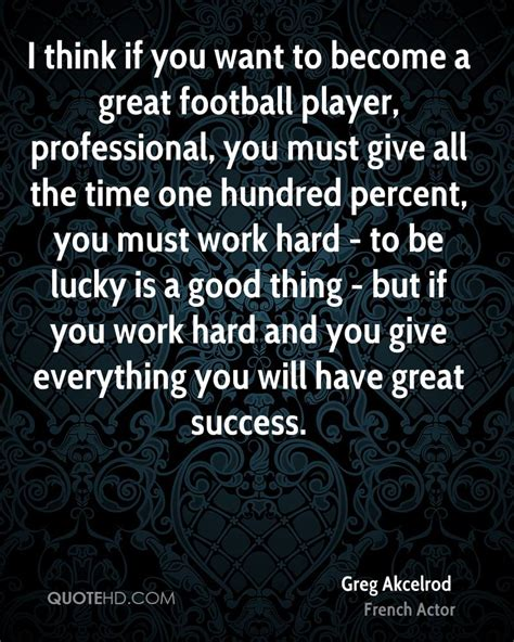 I Thought This Was A Football by I Think If You Want To Become A Great Football Pla By Greg