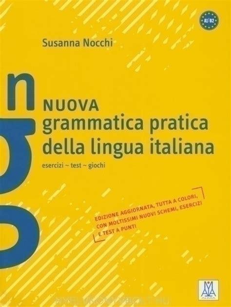 test della lingua italiana nuova grammatica pratica della lingua italiana esercizi