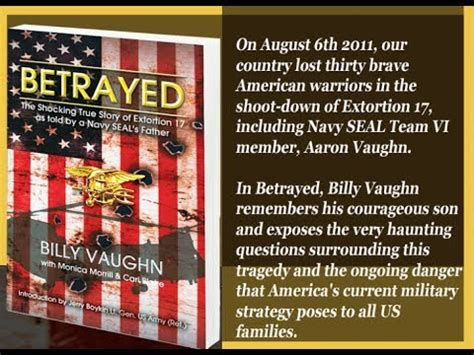 call sign extortion 17 the shoot of seal team six books billy vaughn author of quot betrayed quot speaks on the downing of
