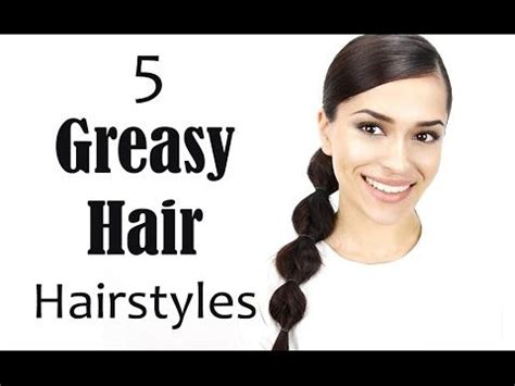 greasy hair fix hairstyles 1000 ideas about greasy hair on pinterest oily hair