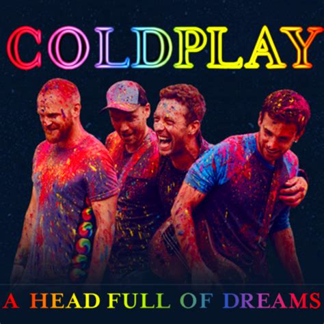 Download Mp3 Coldplay Full Album A Head Full Of Dreams | coldplay a head full of dreams by mycierobert on deviantart