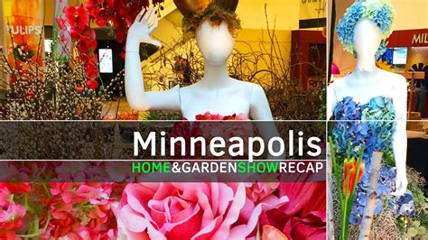 Minnesota Home And Garden Show by Minneapolis Home And Garden Show Recap Featuring