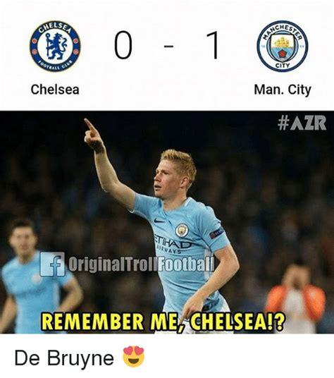 Chelsea Meme - else aches city chelsea man city azr originaltrollfootba