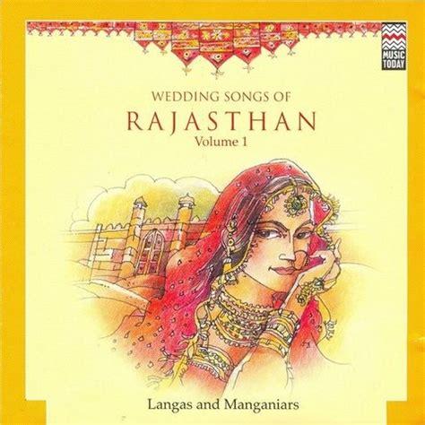 Wedding Song List Bengali by Wedding Songs Of Rajasthan Langas And Manganiars Vol