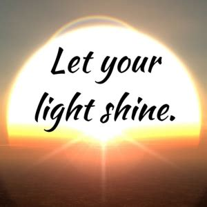 So Let Your Light Shine by Let Your Light Shine Relationship Coaching A Healthy