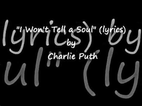 charlie puth i won t tell charlie puth i won t tell a soul lyrics youtube