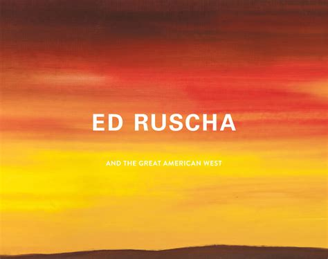 ed ruscha ed ruscha and the great american west opens at the de young university of california press blog