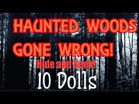 haunted doll hide and seek one hide and seek challenge wrong 10 dolls