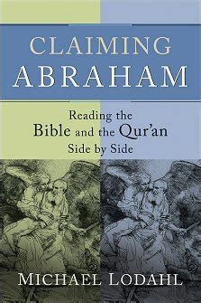 Claiming Abraham Reading The Bible And The Qur An Side By