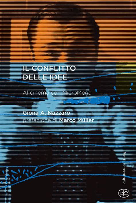 libreria auditorium roma il conflitto delle idee al cinema con micromega