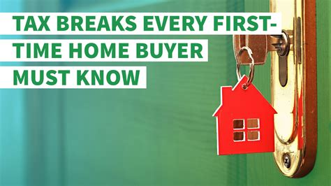 7 tax breaks every time homebuyer must