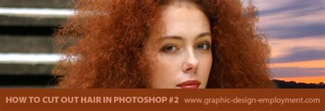 photoshop cs5 tutorial cutting out hair hair cutout in photoshop using blending options instead of