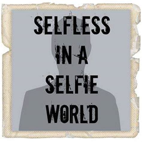from selfie to selfless living the you were created for books image gallery selfie world