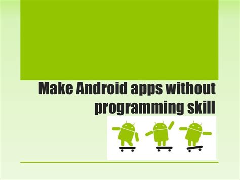 create android apps without coding and programming with make android apps without programming skill