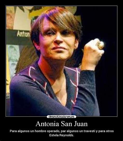 biografia antonia san juan hombre o mujer usuario jewjeje desmotivaciones