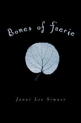 faerie apocalypse books bones of faerie by janni simner