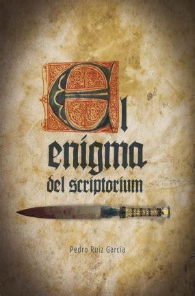 el enigma del scriptorium cat 225 logo de novedades de literatura juvenil en el mes de agosto de 2017
