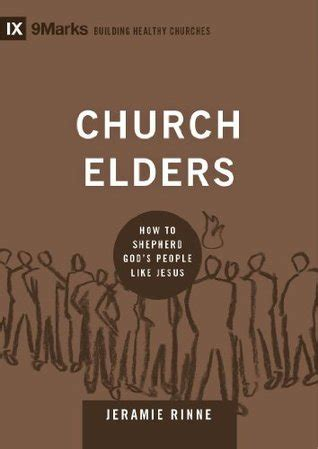 be how to like god books church elders how to shepherd god s like jesus
