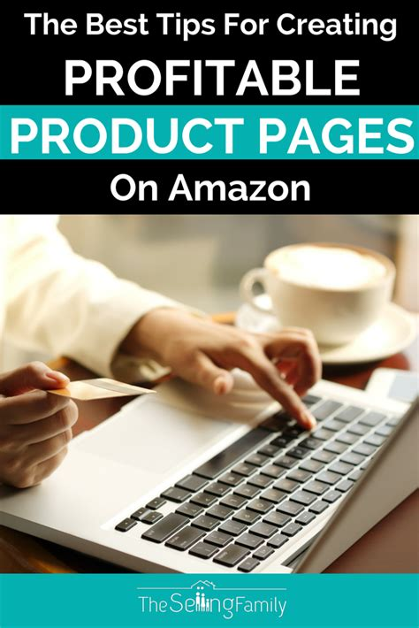 4 invaluable tips on creating top 4 tips for creating a profitable product page on the selling family