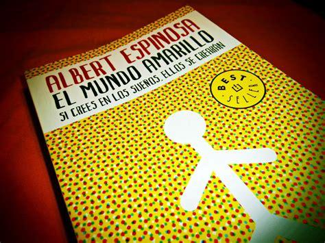 el mundo amarillo 8483469073 el mundo amarillo de albert espinosa