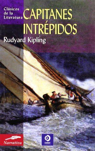capitanes intrepidos pdf capitanes intr 233 pidos cl 225 sicos de la literatura series by rudyard kipling msclaudialehmann
