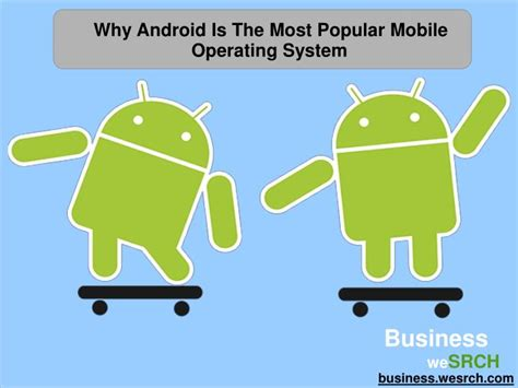 Why Android Is Popular ppt why android is the most popular mobile operating