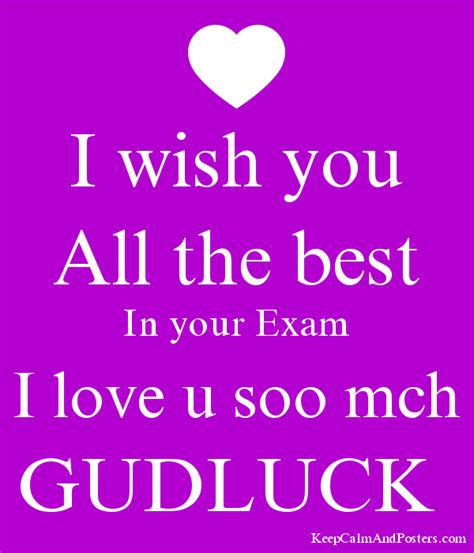 i wish you all the best i wish you all the best in your exam i love u soo mch