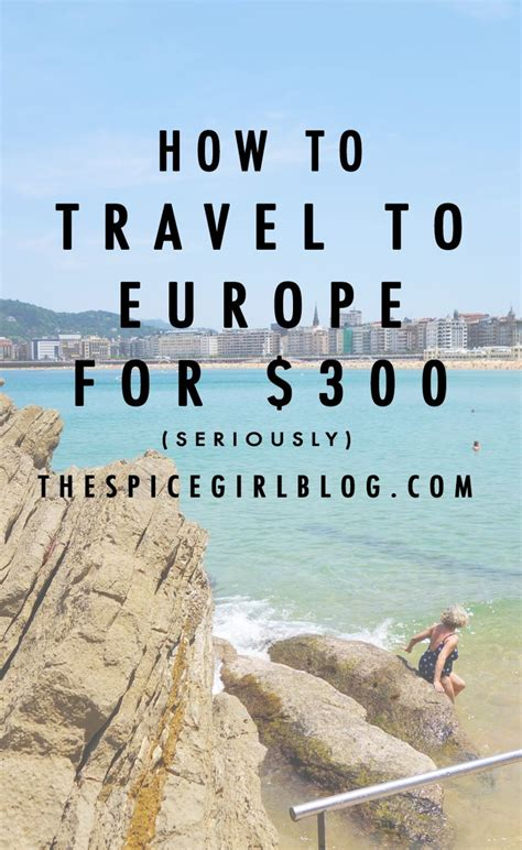 how to travel to europe for 300 cheap flights and europe