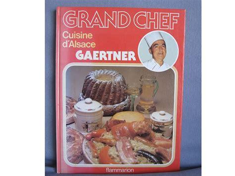 livre de cuisine grand chef livre de cuisine grand chef cuisine d alsace le bon