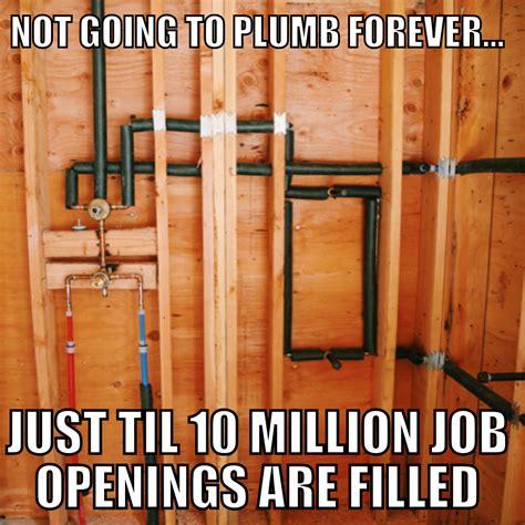 Plumbing Meme - plumber memes plumbing contractor