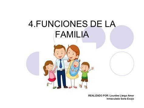 imagenes de la familia biologica 4 funciones de la familia ppt video online descargar