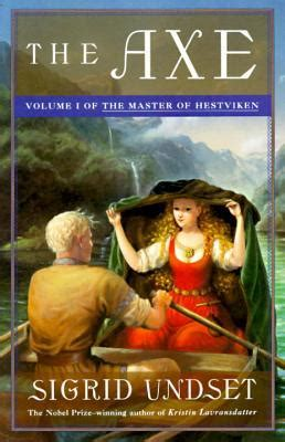 the ax book the the axe the master of hestviken 1 by sigrid undset reviews discussion bookclubs lists