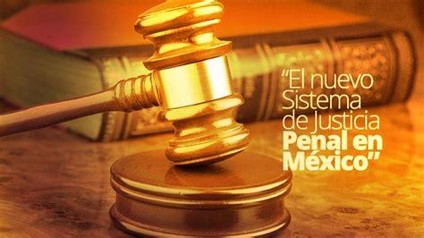 imagenes de justicia en mexico el nuevo sistema de justicia penal en m 233 xico edukt