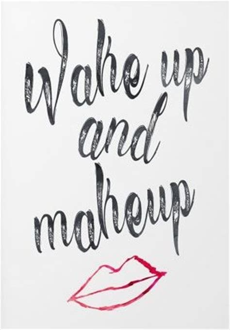 printable makeup quotes 25 best makeup quotes on pinterest salad quotes womens