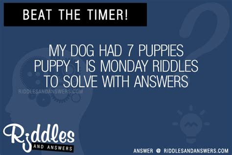 my had 7 puppies riddle 30 my had 7 puppies puppy 1 is monday riddles with answers to solve puzzles